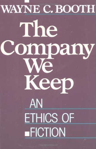 The Company We Keep: An Ethics of Fiction by Wayne C. Booth (1989-12-15)