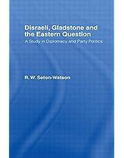 Disraeli, Gladstone & the Eastern Question