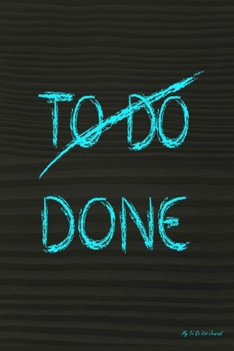 My To Do List Journal: To Do Done, 6 x 9, 100 Days, To Do List Planner