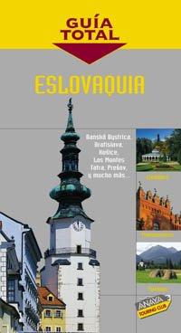 Eslovaquia/ Slovaquia (Guia Total/ Total Guide) (Spanish Edition) (Tci Series)