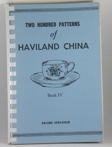 Two Hundred Patterns of Haviland China, Book IV (Book 4)