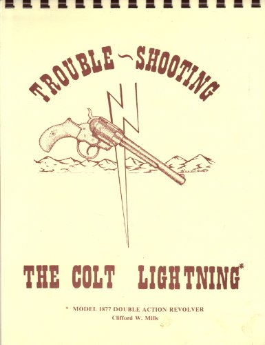 Trouble- Shooting the Colt Lightning (Model 1877 Double Action Revolver)