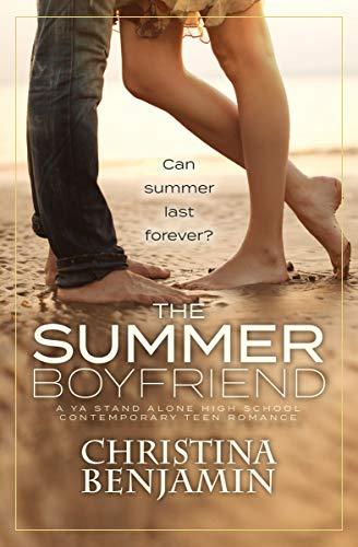 The Summer Boyfriend: A YA Stand Alone High School Contemporary Teen Romance (The Boyfriend Series Book 8)