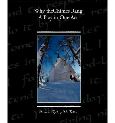 Why the Chimes Rang: A Play in One Act (Paperback) - Common