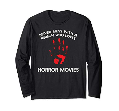 Halloween Scary Movie Quotes (Scary quote Never Mess with a person who loves Horror Movie  Long Sleeve)