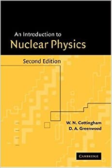 Book By W. N. Cottingham, D. A. Greenwood: An Introduction to Nuclear Physics Second (2nd) Edition