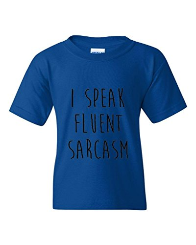 Blue Tees I Speak Fluent Sarcasm Birthday Gifts Fashion People Couples Gifts Best Friend Gifts Unisex Youth Kids T-Shirt Tee Clothing Youth X-Large Royal Blue