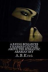 A.B.King Romances 4 Married Couples: Above the Romantic Arabian Sky