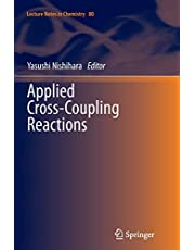 Applied Cross-Coupling Reactions (Volume 80)