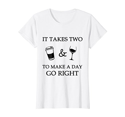 (Womens It Takes Two Coffee And Wine Mom T-Shirt)