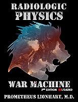 Radiologic Physics - War Machine - Reloaded
