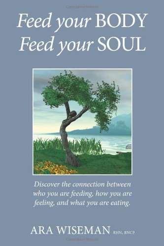 Feed Your Body Feed Your Soul ebook