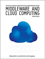 Middleware and Cloud Computing: Oracle on Amazon Web Services (AWS), Rackspace Cloud and RightScale (English Edition)