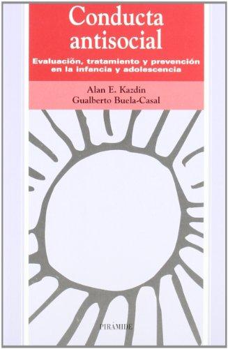 Descargar Libro Conducta Antisocial: Evaluación, Tratamiento Y Prevención En La Infancia Y Adolescencia Alan E. Kazdin