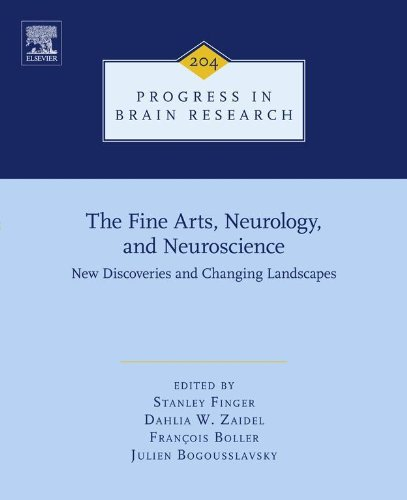 Download The Fine Arts, Neurology, and Neuroscience: New Discoveries and Changing Landscapes (Progress in Brain Research) Pdf
