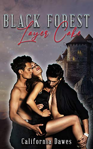 (Black Forest Layer Cake: A MFM Ménage Romance Fairytale)