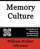 Memory Culture, William Walker Atkinson, 1594624062