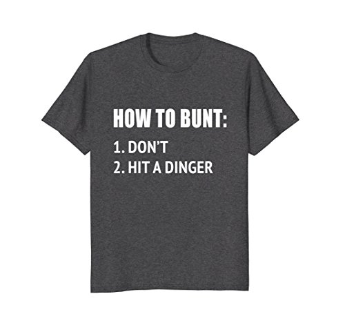 Dinger Bats - Mens How To Bunt Don't Hit A Dinger T-Shirt Funny Baseball Tee Small Dark Heather