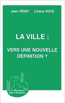 La ville : vers une nouvelle définition ? (Collection Ville et entreprises) (French Edition)