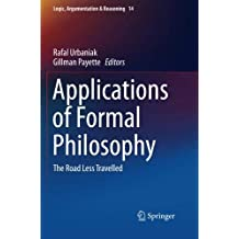 Applications of Formal Philosophy: The Road Less Travelled