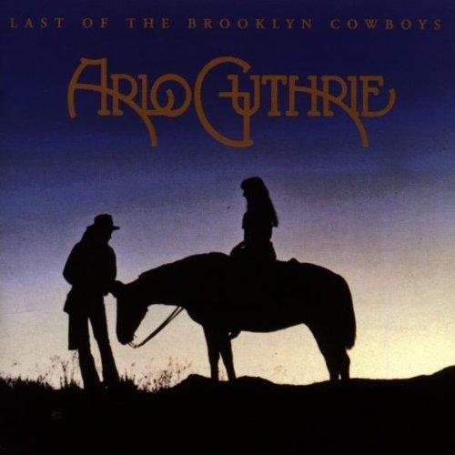 Last of the Brooklyn Cowboys by Arlo Guthrie (1997-10-21)