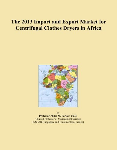 The 2013 Import and Export Market for Centrifugal Clothes Dryers in Africa