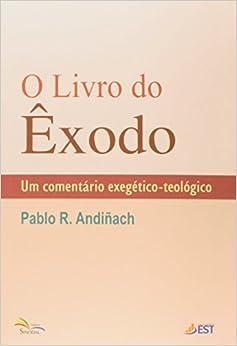 O Livro do Êxodo. Um Comentário Exegético-Teológico