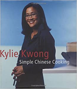 Simple Chinese Cooking Kylie Kwong Amazon Com Books