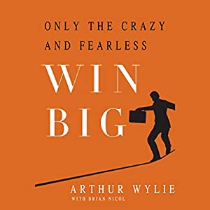 Only the Crazy and Fearless Win BIG! Audiobook