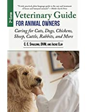 Veterinary Guide for Animal Owners, 2nd Edition: Caring for Cats, Dogs, Chickens, Sheep, Cattle, Rabbits, and More
