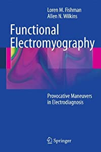 Functional Electromyography: Provocative Maneuvers in Electrodiagnosis
