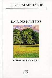 L'air des hautbois : variations sur la Folia, Tâche, Pierre-Alain