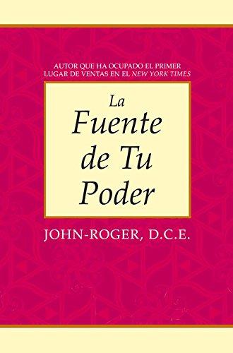 La fuente de tu poder  [Roger  D.S.S., John-] (Tapa Blanda)