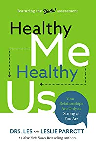 Healthy Me, Healthy Us: Your Relationships Are Only as Strong as You Are