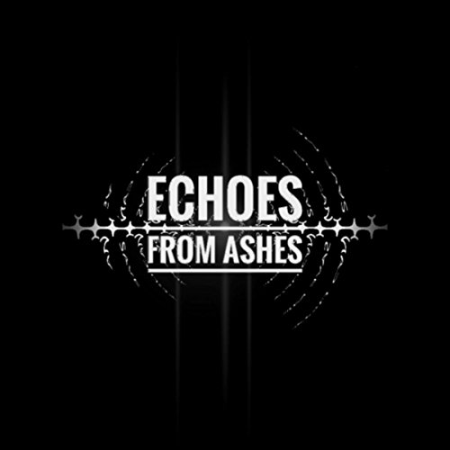 (Echoes from Ashes)