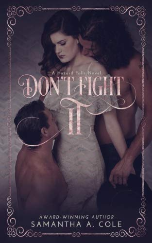 Don't Fight It: Hazard Falls Book 1 (Volume 1)