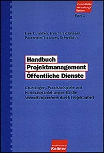 Handbuch Projektmanagement Öffentliche Dienste (PraxisReihe VerwaltungsReform)