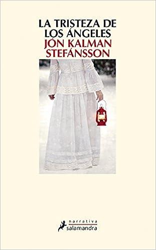 LA TRISTEZA DE LOS ÁNGELES (Narrativa): Amazon.es: Jón Kalman Stefánsson: Libros