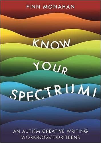 Autism Behaviors Do They Reflect >> Amazon Com Know Your Spectrum An Autism Creative Writing Workbook
