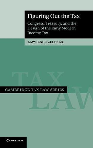Pdf Law Figuring Out the Tax: Congress, Treasury, and the Design of the Early Modern Income Tax (Cambridge Tax Law Series)