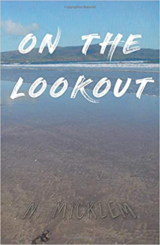 On the Lookout: Amazon co uk: N  Micklem: 9781789017519: Books