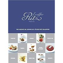 Ritz Escoffier Paris: 100 leçons du cuisine de l'École Ritz Escoffier