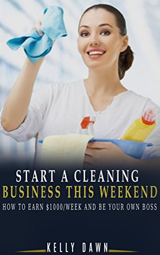 Start A Cleaning Business This Weekend