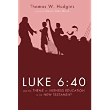 Amazon thomas w hudgins books biography blog audiobooks luke 640 and the theme of likeness education in the new testament fandeluxe Choice Image