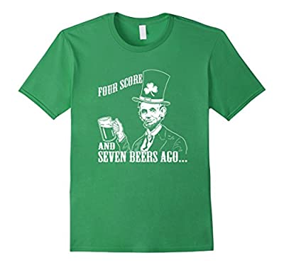 Abe Lincoln Four Score Beers Ago St Patricks Day Funny Shirt
