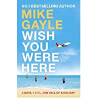 Wish You Were Here par Mike Gayle