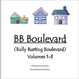 S M Brentt - Bb Boulevard (bully Busting Boulevard) - Volumes 1-3