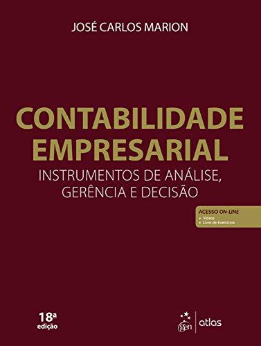 Contabilidade Empresarial - Instrumento de Análise, Gerência e Decisão