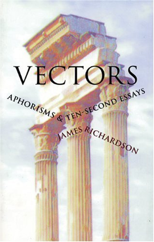 vectors thirty-six aphorisms and ten-second essays Vectors : aphorisms & ten-second essays  internet archive books scanned in china uploaded by lotu tii on june 6, 2013 similar items (based on metadata) .