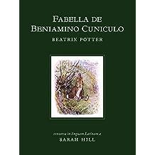 Fabella de Beniamino Cuniculo: The Tale of Benjamin Bunny (Latin Edition) (Beatrix Potter in Latin Book 2)